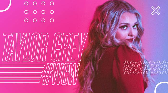 Taylor Grey Woman Crush Wednesday