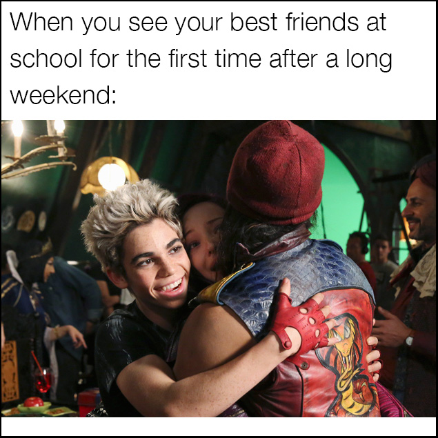Descendants meme of seeing your friends at school after a long weekend