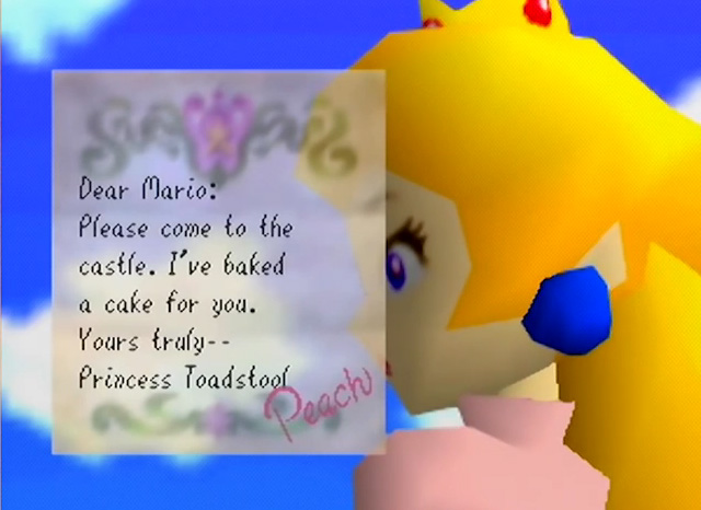 Super Mario 64 letter: Dear Mario, please come to the castle. I've baked a cake for you. Your's truly, Princess Toadstool - Peach