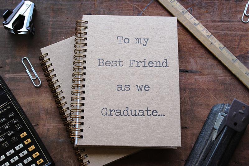 To my best friend as we graduate journal