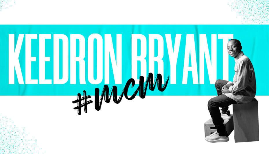 Keedron Bryant Man Crush Monday