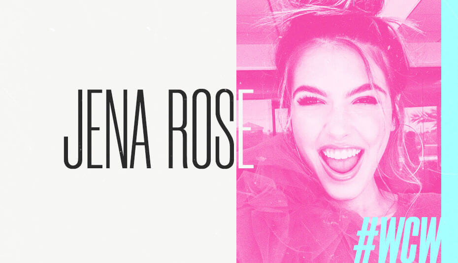 Jena Rose Woman Crush Wednesday