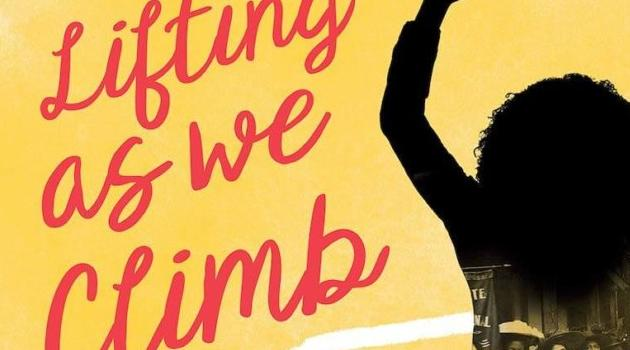 Viking Books for Young Readers: Lifting as we Climb: Black Women's Battle for the Ballot Box by Evette Dionne