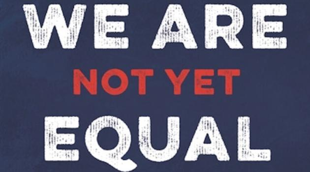 Boomsbury YA: We Are Not Yet Equal: Understand Our Racial Divide by Carol Anderson and Tonya Bolden