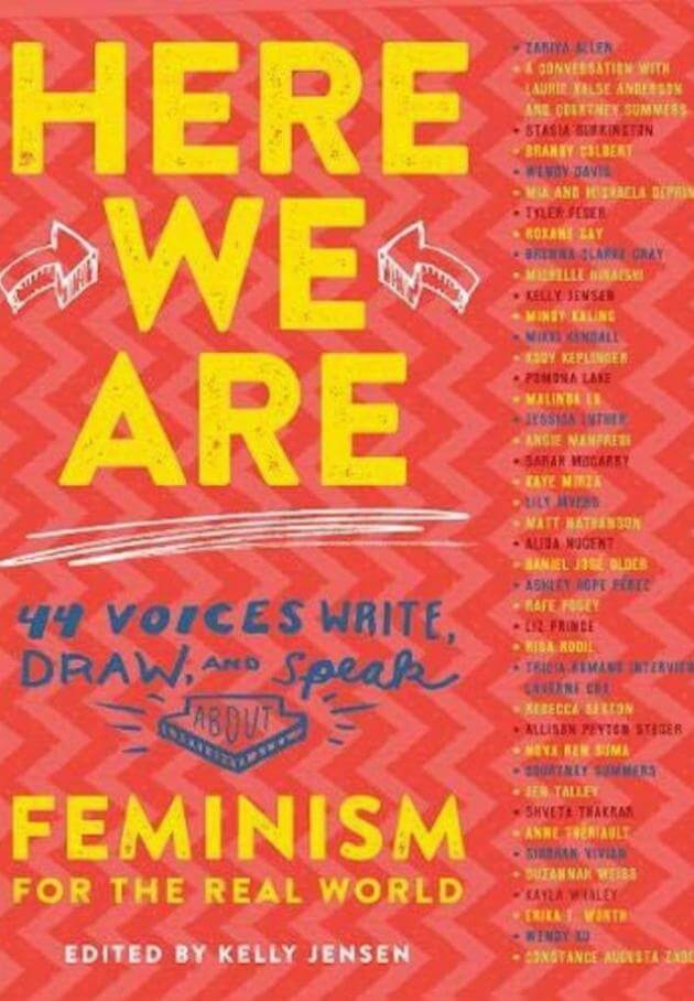 Algonquin Young Readers; Illustrated edition (January 24, 2017): Here We Are: Feminism for the Real World edited by Kelly Jensen