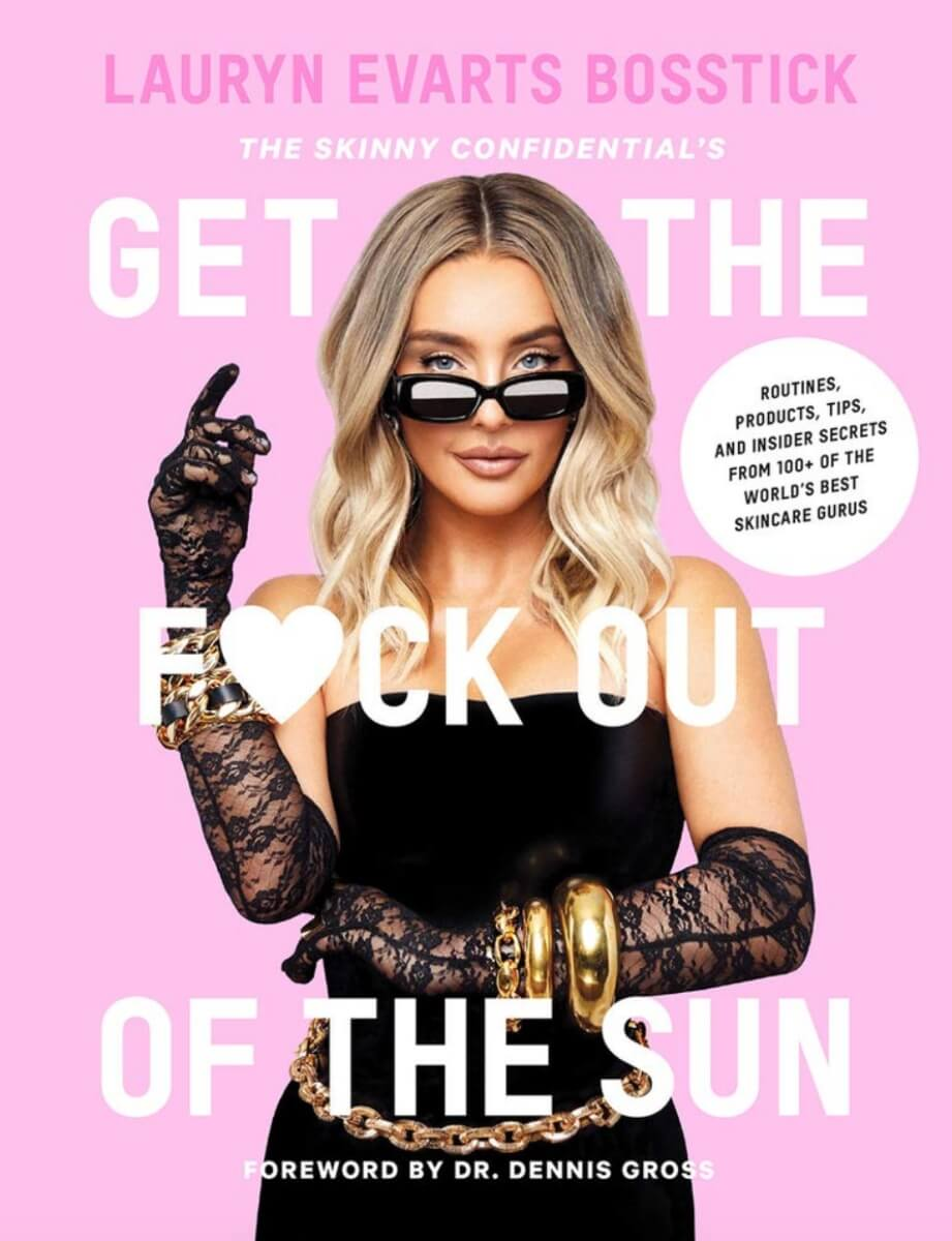 get the f out of the sun lauryn evarts bosstick the skinny confidential