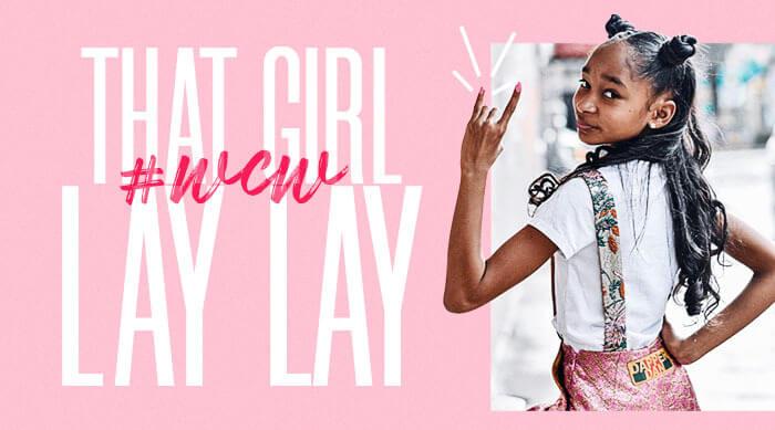 That Girl Lay Lay Woman Crush Wednesday